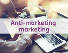Anti-marketing marketing featured image