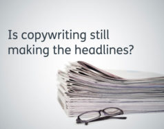 Is copywriting still making the headlines? featured image