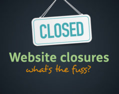 Website closures – what's the fuss? featured image removed