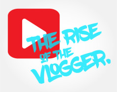 The Rise of the Vlogger: Saying everything and nothing at all! featured image