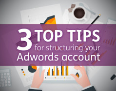 3 top tips for structuring your Adwords account featured image removed