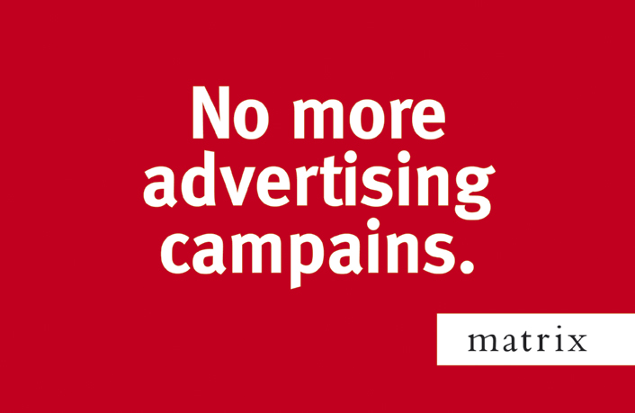 Ade's headline highlights: Matrix - no more advertising campains