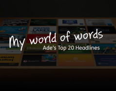 My world of words: Ade's top 20 headlines featured image