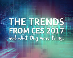 The trends from CES 2017 and what they mean to us… blog post image