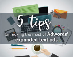 5 tips for making the most of Adwords' expanded text ads featured image
