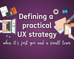 How to define a practical UX strategy when it is just you and a small team featured image