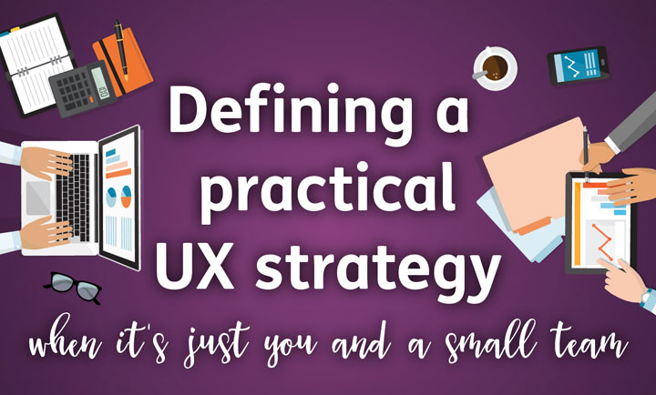 How to define a practical UX strategy