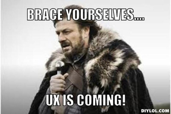 UX strategy meme depicting Ned Stark from Game of thrones saying