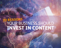 20 reasons your business should invest in content featured image