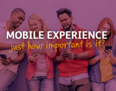Mobile Experience – just how important is it? blog post image