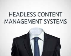 Headless Content Management Systems: What are they? featured image